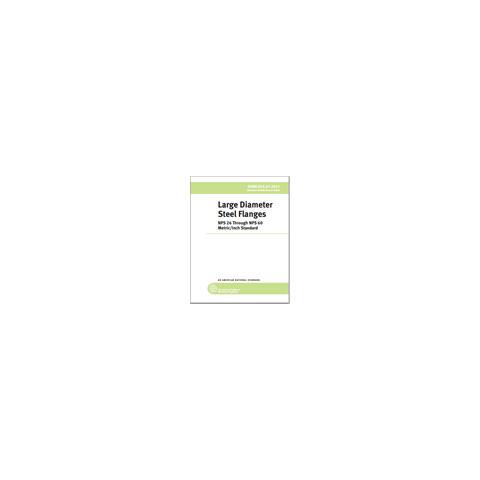 ASME B16.47 – 2020 Large Diameter Steel Flanges: NPS 26 through NPS 60 Metric/Inch Standard