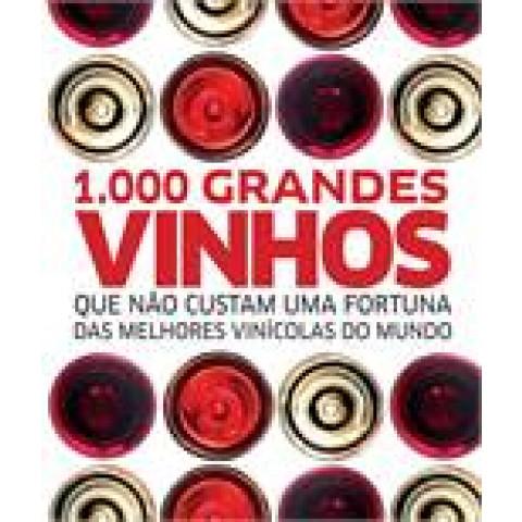 1000 Grandes Vinhos Que Não Custam Uma Fortuna