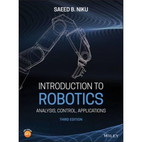 Introduction to Robotics: Analysis, Control, Applications, 2nd Edition