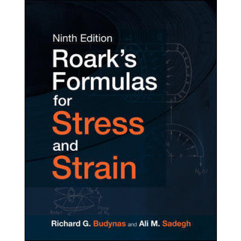 Roark's Formulas for Stress and Strain, 9th Edition 2020