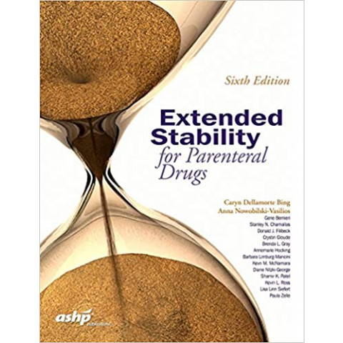 Extended Stability for Parenteral Drugs, 6th Edition 2017
