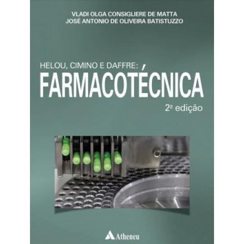 Farmacotécnica - Helou, Cimino, Daffre: Farmacotécnica, 2ª Edição 2021
