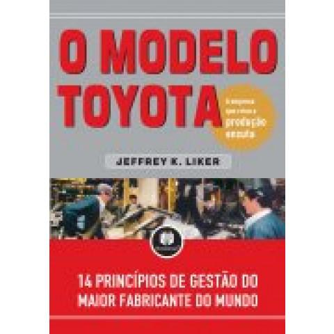 O Modelo Toyota - 14 Principios de Gestao do Maior Fabricante do Mundo