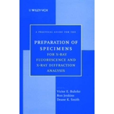 A Practical Guide for the Preparation of Specimens for X-Ray Fluorescence and X-Ray Diffraction Analysis