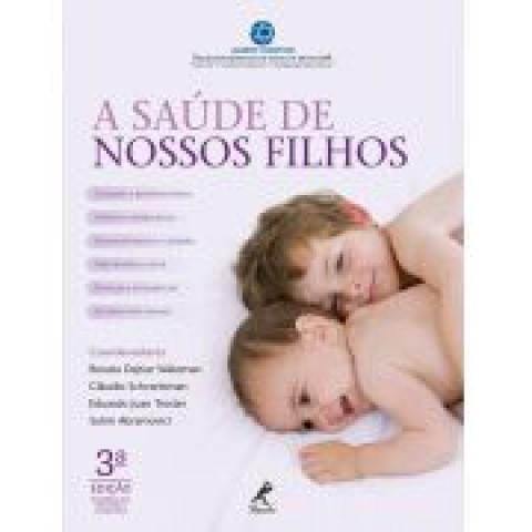 A Saúde de Nossos Filhos - 3ª edição