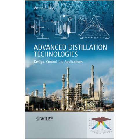 Advanced Distillation Technologies: Design, Control and Applications, Edition 2013