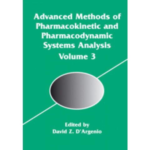 Advanced Methods of Pharmacokinetic and Pharmacodynamic Systems Analysis: Volume 3