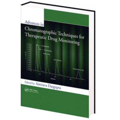 Advances in Chromatographic Techniques for Therapeutic Drug Monitoring, Edition 2009
