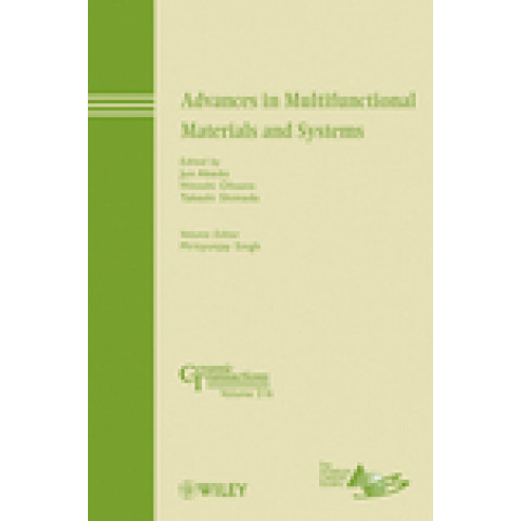 Advances in Multifunctional Materials and Systems: Ceramic Transactions, Volume 216, Edition 2010