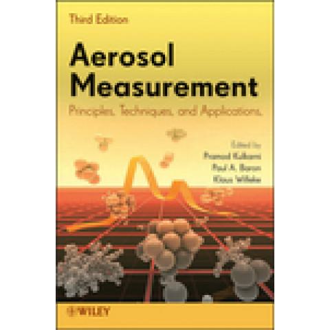 Aerosol Measurement: Principles, Techniques, and Applications, 3rd Edition 2011