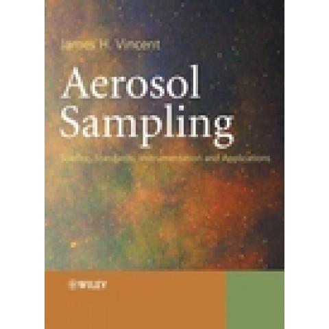 Aerosol Sampling: Science, Standards, Instrumentation and Applications