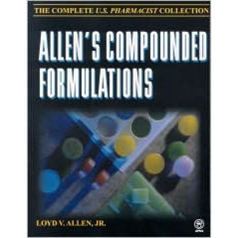 Allen's Compounded Formulations: The Complete U.S. Pharmacist Collection