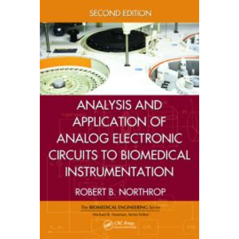 Analysis and Application of Analog Electronic Circuits to Biomedical Instrumentation, 2nd Edition