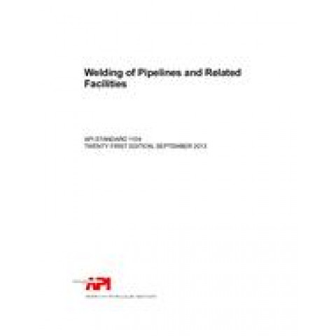 API Standard 1104 Welding of Pipelines and Related Facilities, 21th Edition 2013