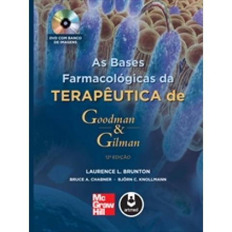 As Bases Farmacológicas da Terapêutica de Goodman e Gilman 13ª Edição