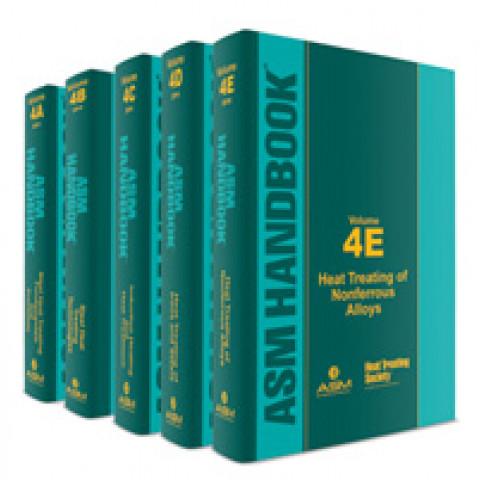 ASM Handbook Volume 04 Heat Treating Set. (Volumes 04A, 4B, 4C, 4D & 4E) Edition 2014/2016