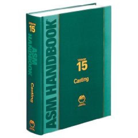ASM Handbook Volume 15: Casting