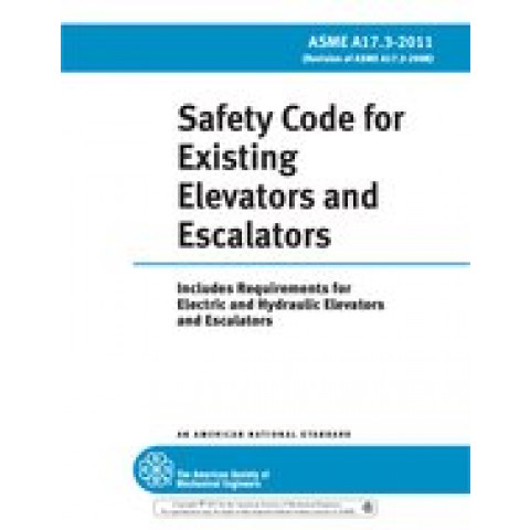 ASME A17.3 - 2020 Safety Code for Existing Elevators and Escalators (Includes Requirements for Electric and Hydraulic Elevators and Escalators)