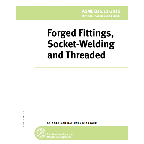 ASME B16.11 - 2016 Forged Fittings, Socket-Welding and Threaded