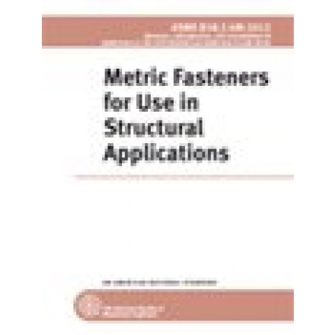 ASME B18.2.6M - 2012M: Metric Fasteners for Use in Structural Applications