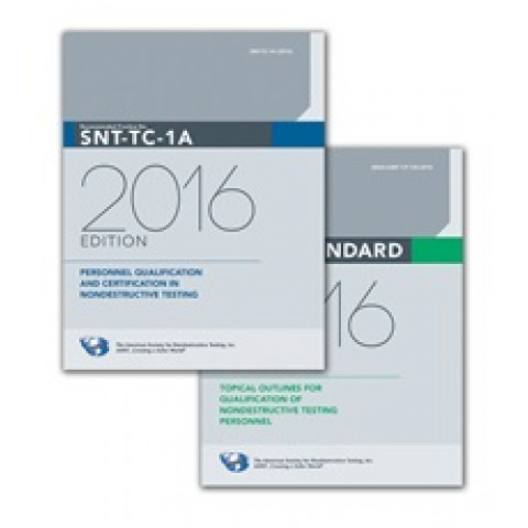 ASNT SNT TC-1A - 2016 Recommended Practice No. SNT-TC-1A, 2016 Edition, and ASNT Standard Topical Outlines for Qualification of Nondestructive Testing Personnel (ANSI/ASNT CP-105-2016)