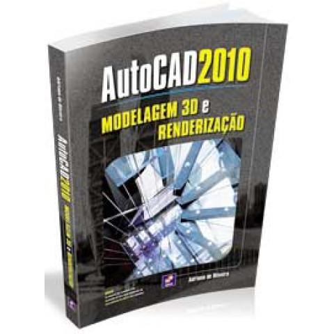 AutoCAD 2010 - Modelagem 3D e Renderização, Edição 2009