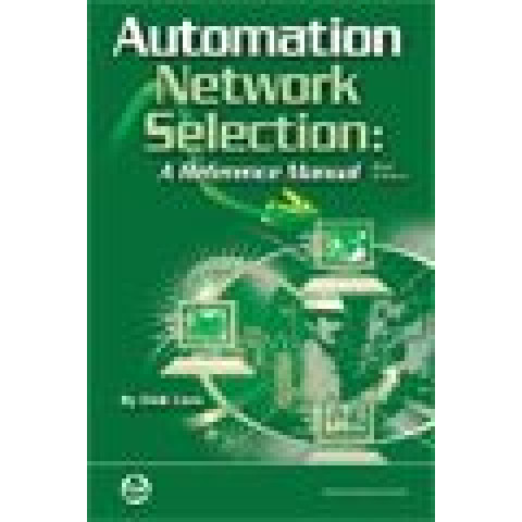Automation Network Selection: A References Manual, 2nd Edition 2009