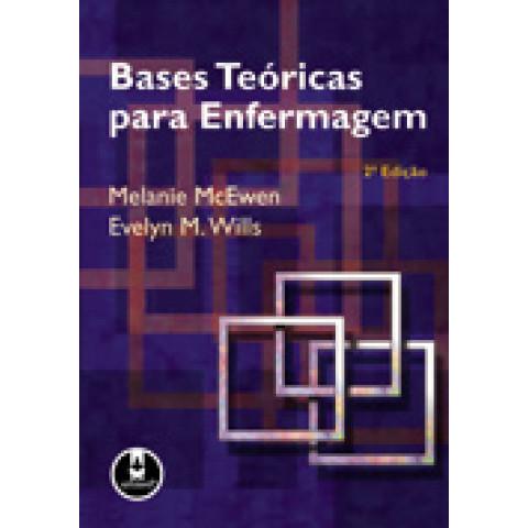 Bases Teóricas para Enfermagem, 2ª Edição 2009
