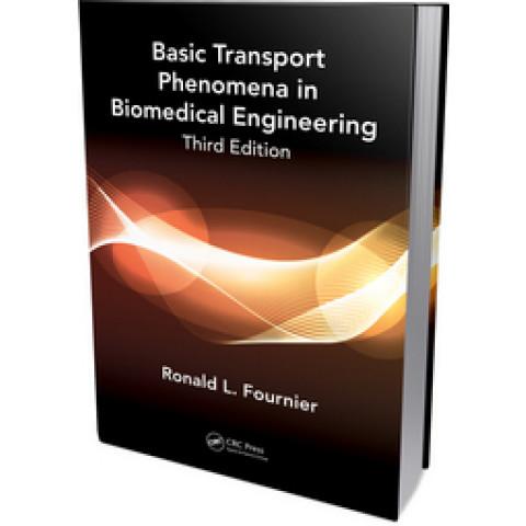 Basic Transport Phenomena in Biomedical Engineering, 3rd Edition 2011