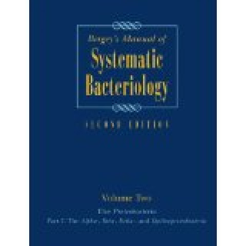Bergey's Manual of Systematic Bacteriology: Volume 2 The Proteobacteria, Part A Introductory Essays, Part B: The Gammaproteobacteria & Part C, 2nd Edition