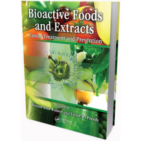 Bioactive Foods and Extracts: Cancer Treatment and Prevention, Edition 2010