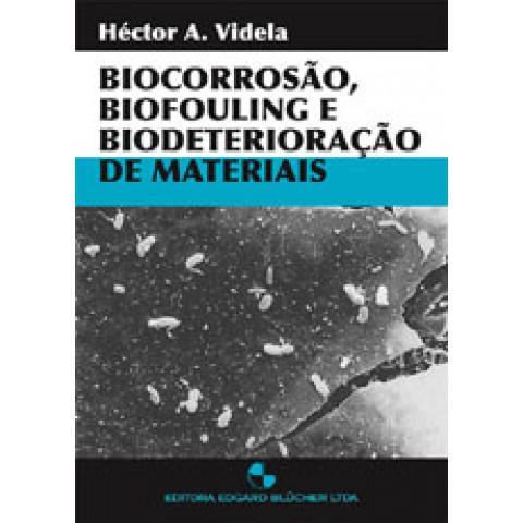 Biocorrosão, Biofouling e Biodeterioração de Materiais