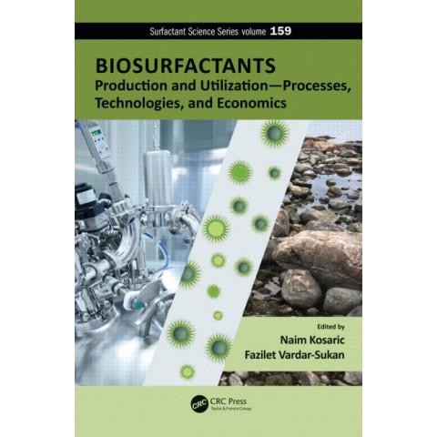 Biosurfactants: Production and Utilization - Processes, Technologies, and Economics, 2nd Edition 2014