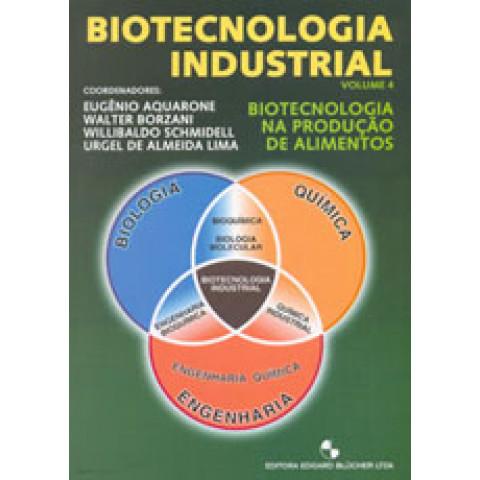 Biotecnologia Industrial - Vol. 4 Biotecnologia Na Producao De Alimentos