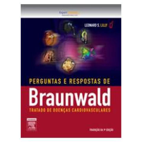 Braunwald: Tratado de Doenças Cardiovasculares, 10ª Edição