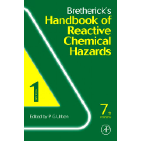 Bretherick's Handbook of Reactive Chemical Hazards, 2-Volume Set., 7th Edition