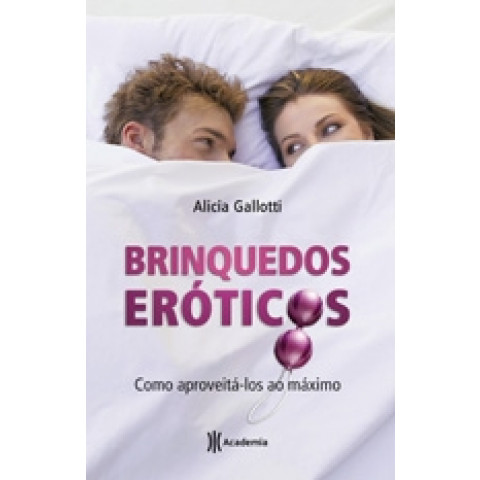 BRINQUEDOS EROTICOS - COMO APROVEITÁ-LOS AO MAXIMO