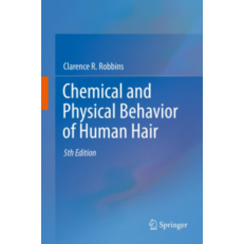 Chemical and Physical Behavior of Human Hair, 5th Edition