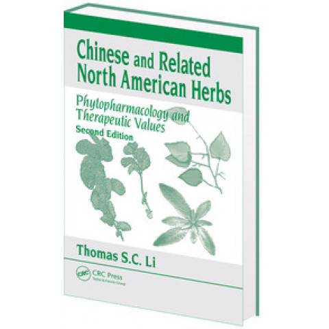 Chinese & Related North American Herbs: Phytopharmacology & Therapeutic Values, 2nd Edition 2009