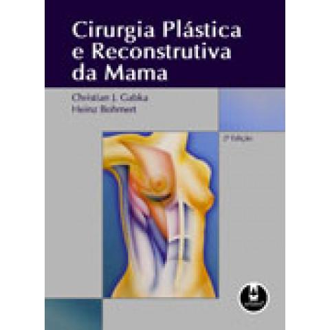 Cirurgia plástica e reconstrutiva da mama - 2ª edição 2010