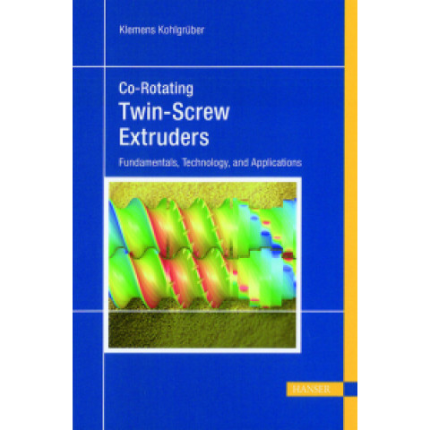 Co-Rotating Twin Screw Extruder: Fundamentals, Technology, and Applications