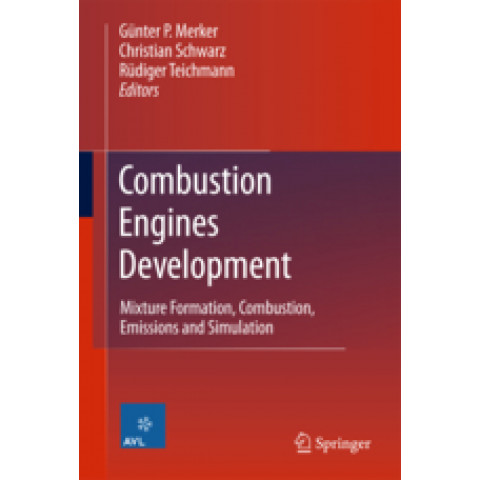 Combustion Engines Development: Mixture Formation, Combustion, Emissions and Simulation, Edition 2012