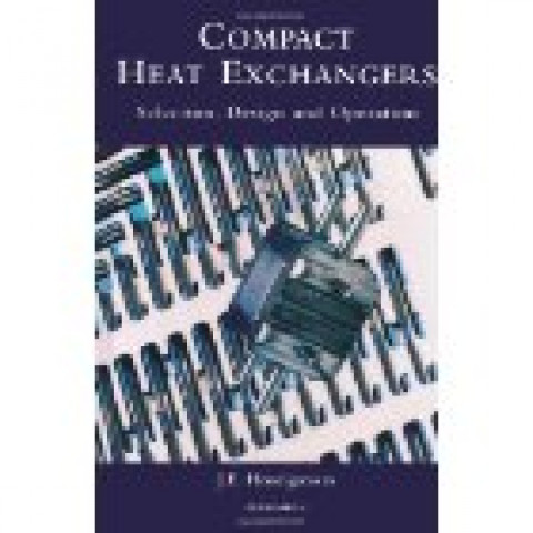 Compact Heat Exchangers: Selection, Design and Operation