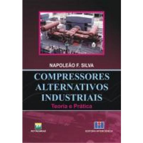 COMPRESSORES ALTERNATIVOS INDUSTRIAIS: Teoria e Prática
