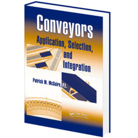 Conveyors: Application, Selection, and Integration, Edition 2009