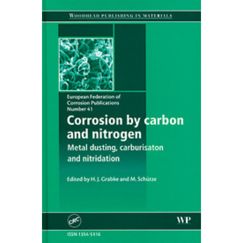 Corrosion by Carbon and Nitrogen: Metal Dusting, Carburisation and Nitridation (EFC 41)