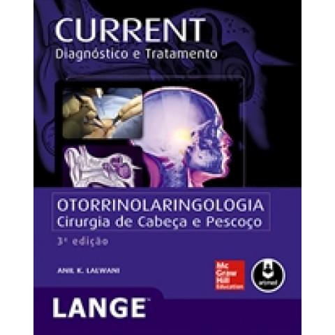 CURRENT: Otorrinolaringologia: Cirurgia de Cabeça e Pescoço, Diagnóstico e Tratamento (Lange), 3ª Edição 2013