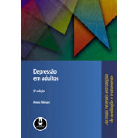 Depressão em Adultos: As Mais Recentes Estratégias de Avaliação e Tratamento, 3ª Edição 2009