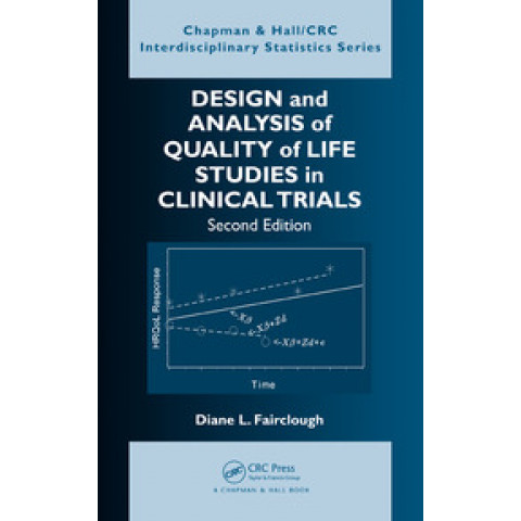 Design and Analysis of Quality of Life Studies in Clinical Trials, 2nd Edition 2010