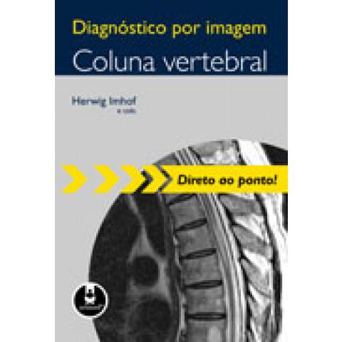 Diagnóstico por Imagem: Coluna Vertebral Série Diagnóstico por Imagem